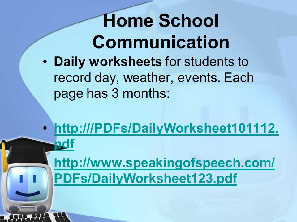 Home School Communication Daily worksheets for students to record day, weather, events.