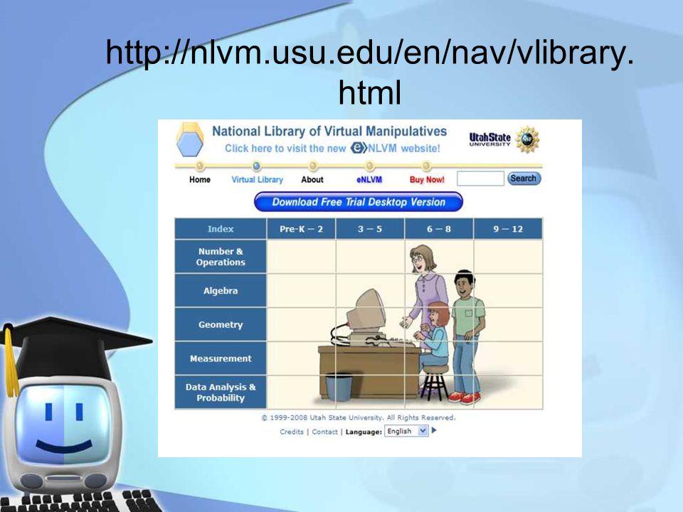 http://nlvm.usu.edu/en/nav/vlibrary. html