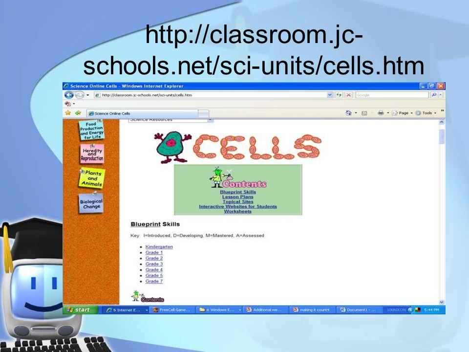 http://classroom.jc- schools.net/sci-units/cells.htm