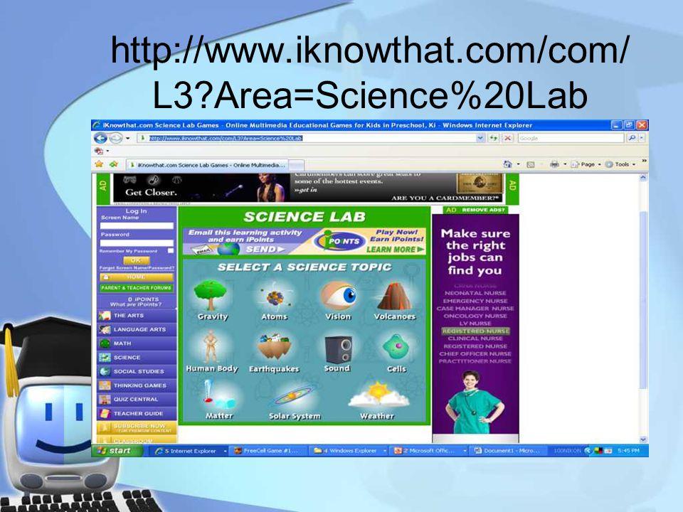 http://www.iknowthat.com/com/ L3?Area=Science%20Lab