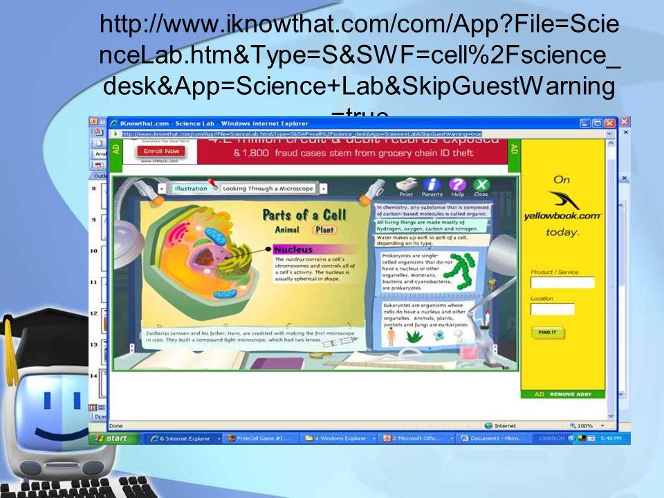 http://www.iknowthat.com/com/App?File=Scie nceLab.htm&Type=S&SWF=cell%2Fscience_ desk&App=Science+Lab&SkipGuestWarning =true