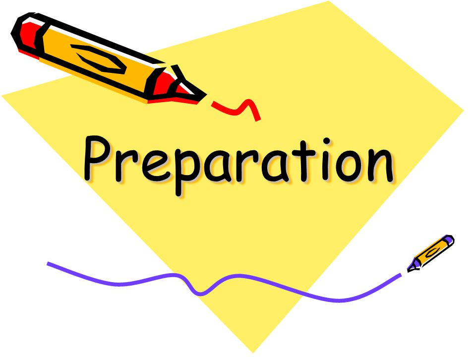 PreparationPreparation