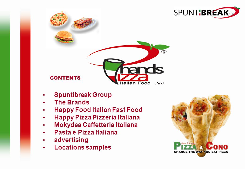 The Spuntibreak Group Born in 1997, strong of an years experience in the food sector, the group is nowdays going to present itself with a series of complete and specific projects plus a big variety of solutions for any kind of request from everyone who s longing to open new business venture in collective food sector with the concept formula.