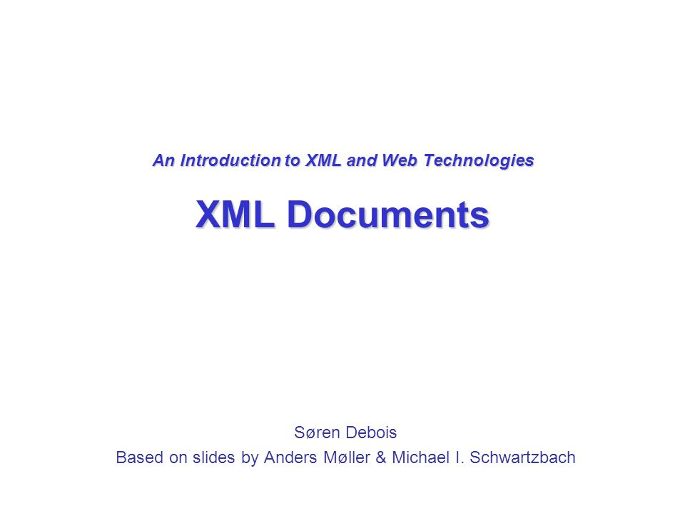 32 An Introduction to XML and Web Technologies Example: ThML Having a Humble Opinion of Self EVERY man naturally desires knowledge Aristotle, Metaphysics, i.