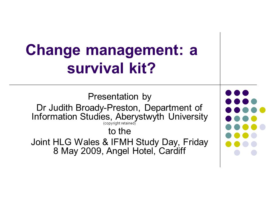 Change management: a survival kit.