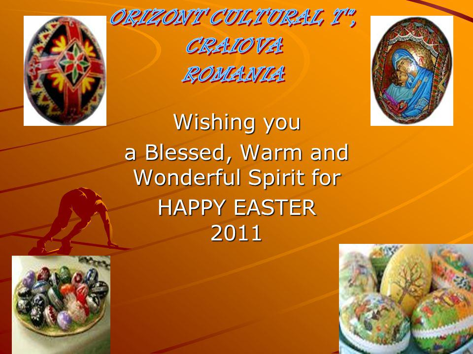 Wishing you a Blessed, Warm and Wonderful Spirit for HAPPY EASTER 2011