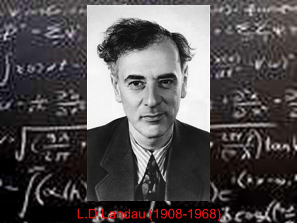 L.D.Landau (1908-1968) Fermi Liquid Theory: 1956-58