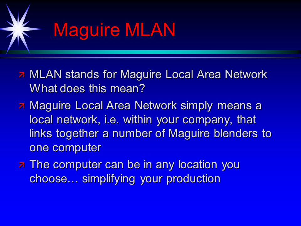 Maguire MLAN ä MLAN stands for Maguire Local Area Network What does this mean.
