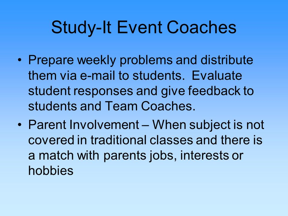 Study-It Event Coaches Prepare weekly problems and distribute them via e-mail to students.