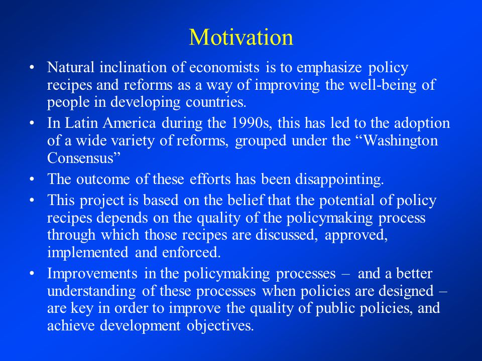 Motivation Comparison across countries – even within LAC – reveals very substantial differences in the success of reforms and, more generally, in the quality of public policies.