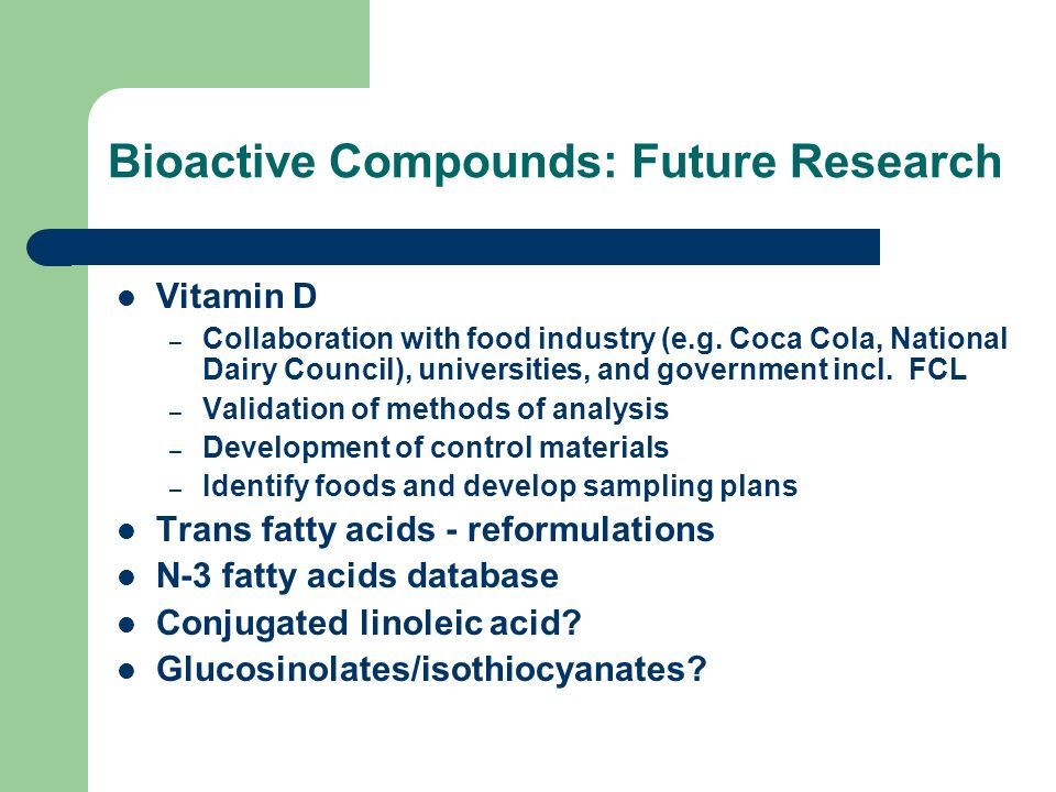 Bioactive Compounds: Future Research Vitamin D – Collaboration with food industry (e.g.