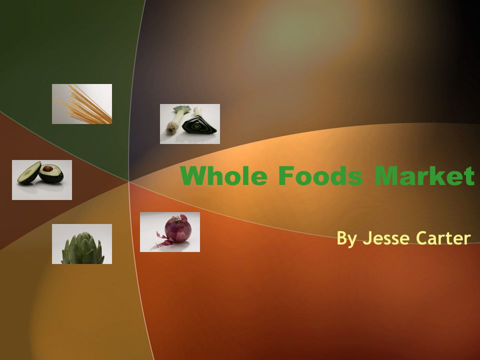 Whole Foods Market By Jesse Carter
