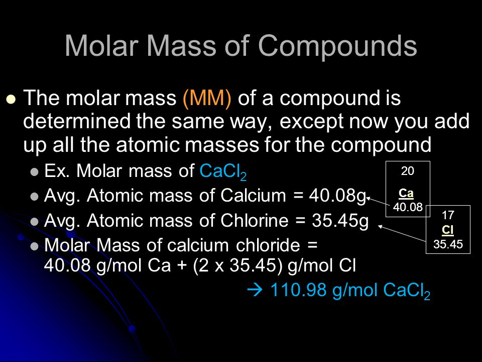 The Mass of 1 mole of substance (in grams) Equal to the numerical value of the average atomic mass (get from periodic table), or add the atoms togethe