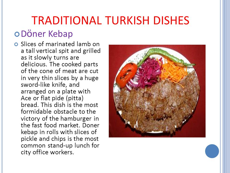 It is said that three major kinds of cuisine exist in the world; Turkish, Chinese, and French.
