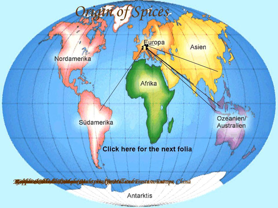 Origin of Spices Salt: PolandPepper: India, Indonesia, Malaysia, BrazilMuscat: India, IndonesiaCardamom: India, MalaysiaMarjoram: Mediterranean countr