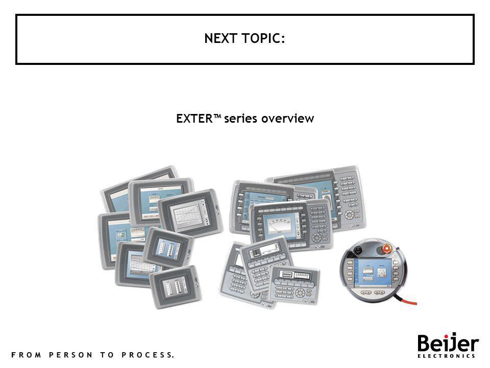 NEXT TOPIC: EXTER series overview