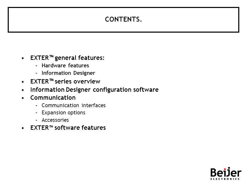CONTENTS. EXTER general features: –Hardware features –Information Designer EXTER series overview Information Designer configuration software Communica