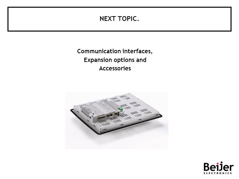 NEXT TOPIC. Communication interfaces, Expansion options and Accessories