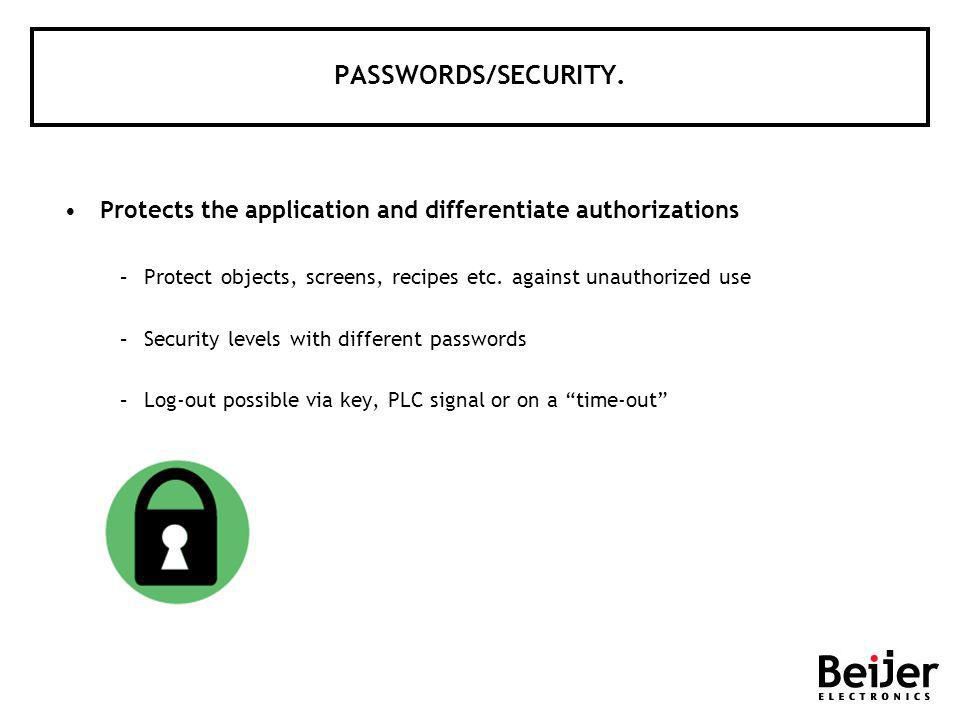 PASSWORDS/SECURITY. Protects the application and differentiate authorizations –Protect objects, screens, recipes etc. against unauthorized use –Securi