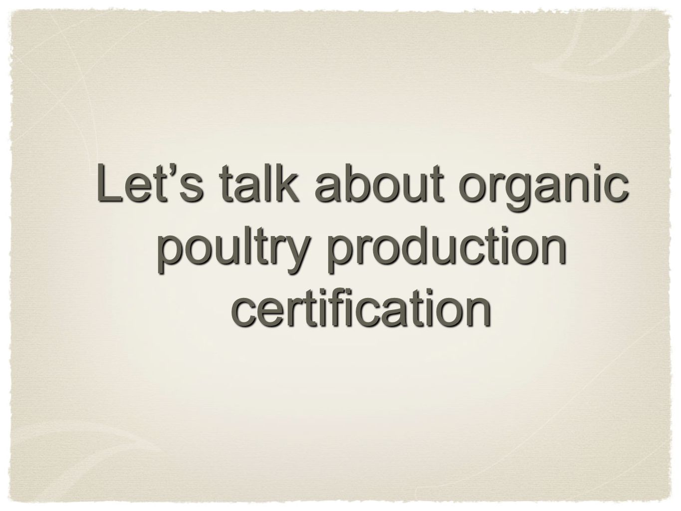 Lets talk about organic poultry production certification