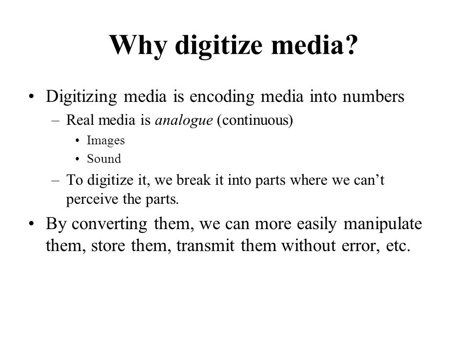 Why digitize media.