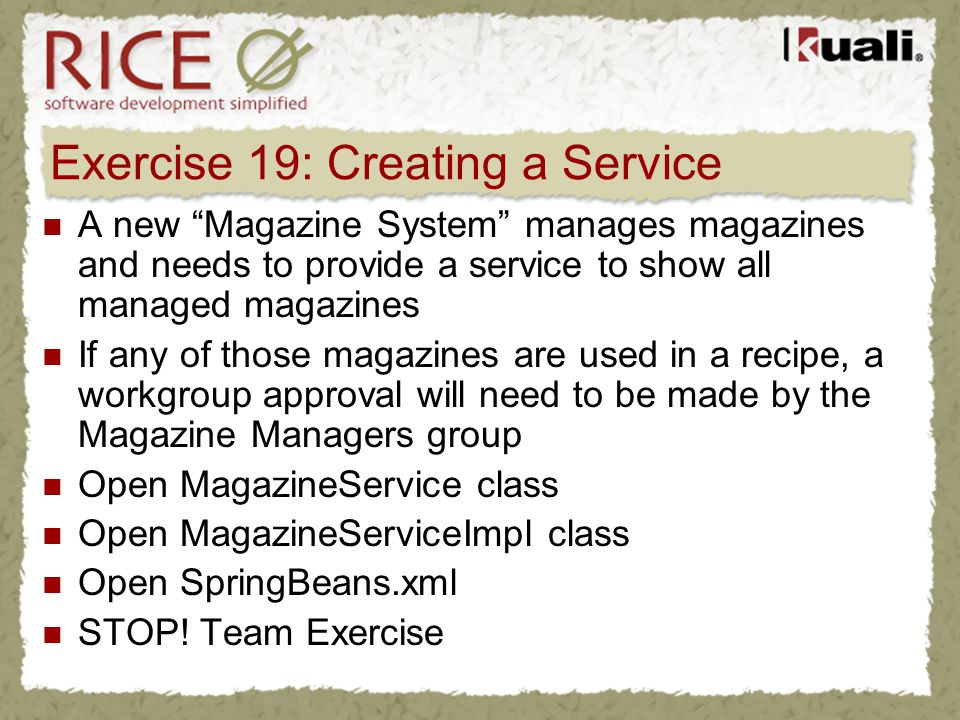 Exercise 19: Creating a Service A new Magazine System manages magazines and needs to provide a service to show all managed magazines If any of those m