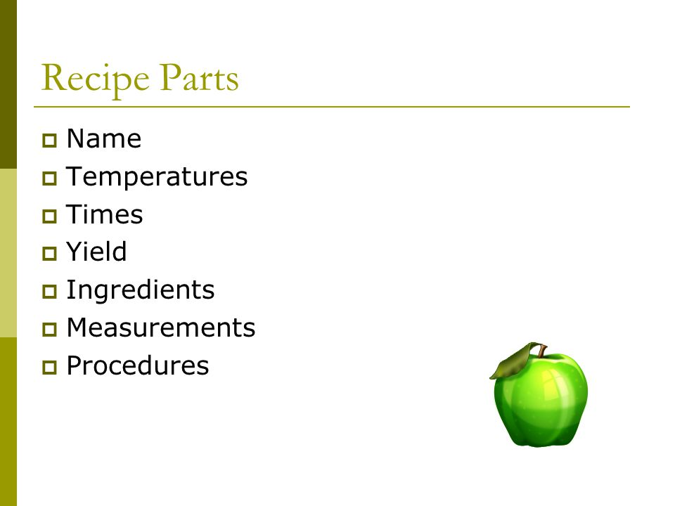 Recipe Parts Name Temperatures Times Yield Ingredients Measurements Procedures