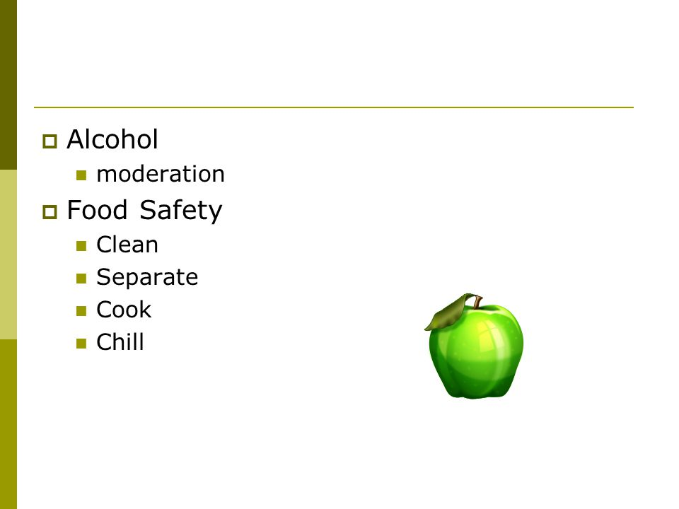 Alcohol moderation Food Safety Clean Separate Cook Chill