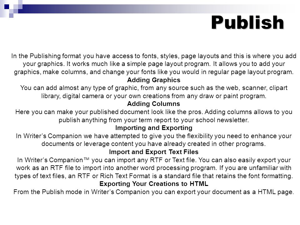 In the Publishing format you have access to fonts, styles, page layouts and this is where you add your graphics.