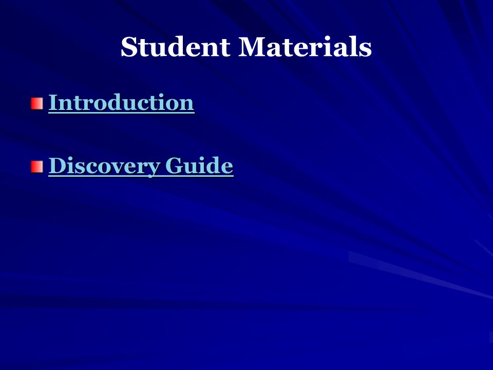 Student Materials Introduction Discovery Guide Discovery Guide