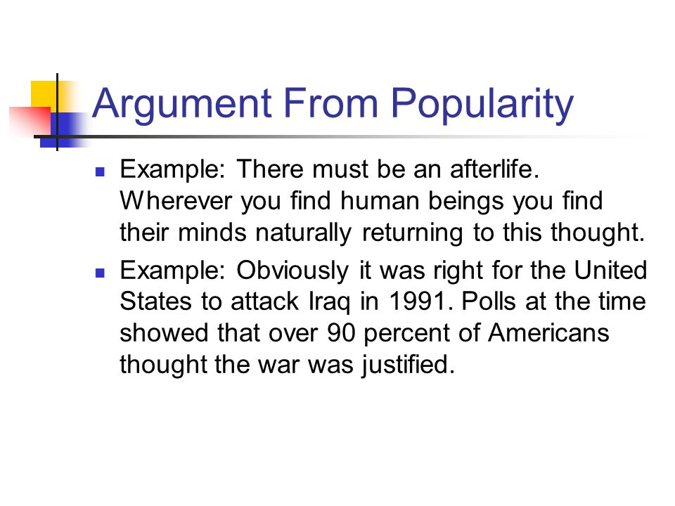 Argument From Popularity Example: There must be an afterlife.