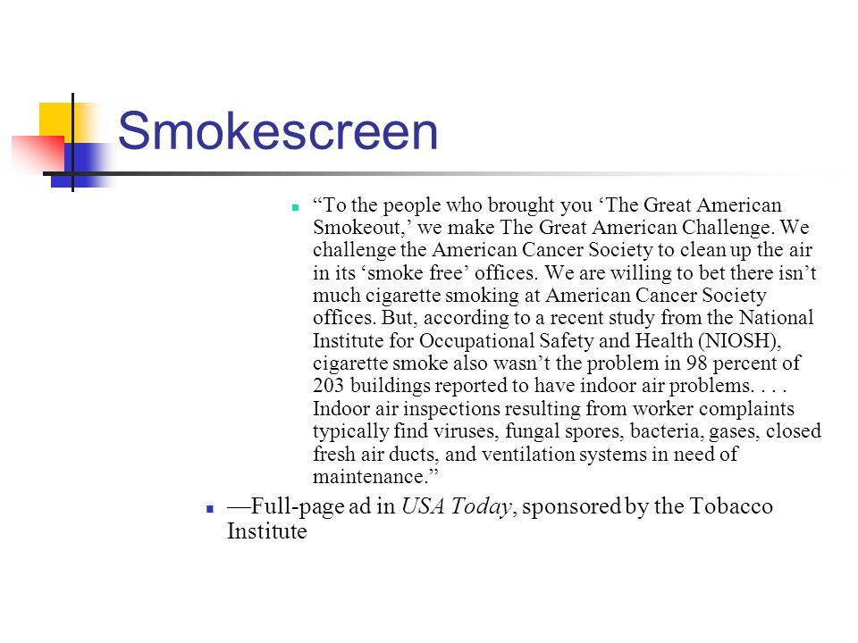 Smokescreen To the people who brought you The Great American Smokeout, we make The Great American Challenge. We challenge the American Cancer Society