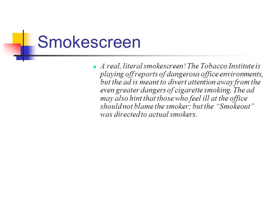 Smokescreen A real, literal smokescreen.
