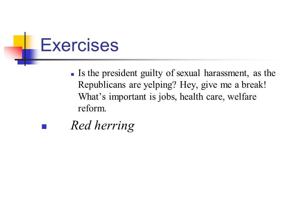 Exercises Is the president guilty of sexual harassment, as the Republicans are yelping.
