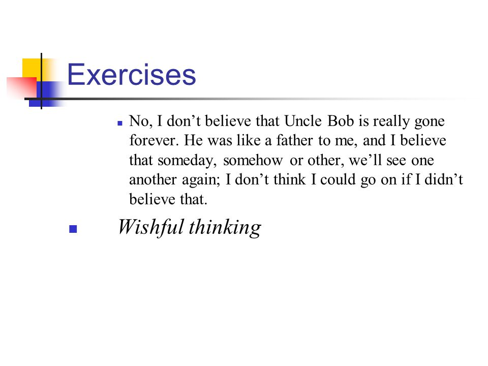 Exercises No, I dont believe that Uncle Bob is really gone forever.