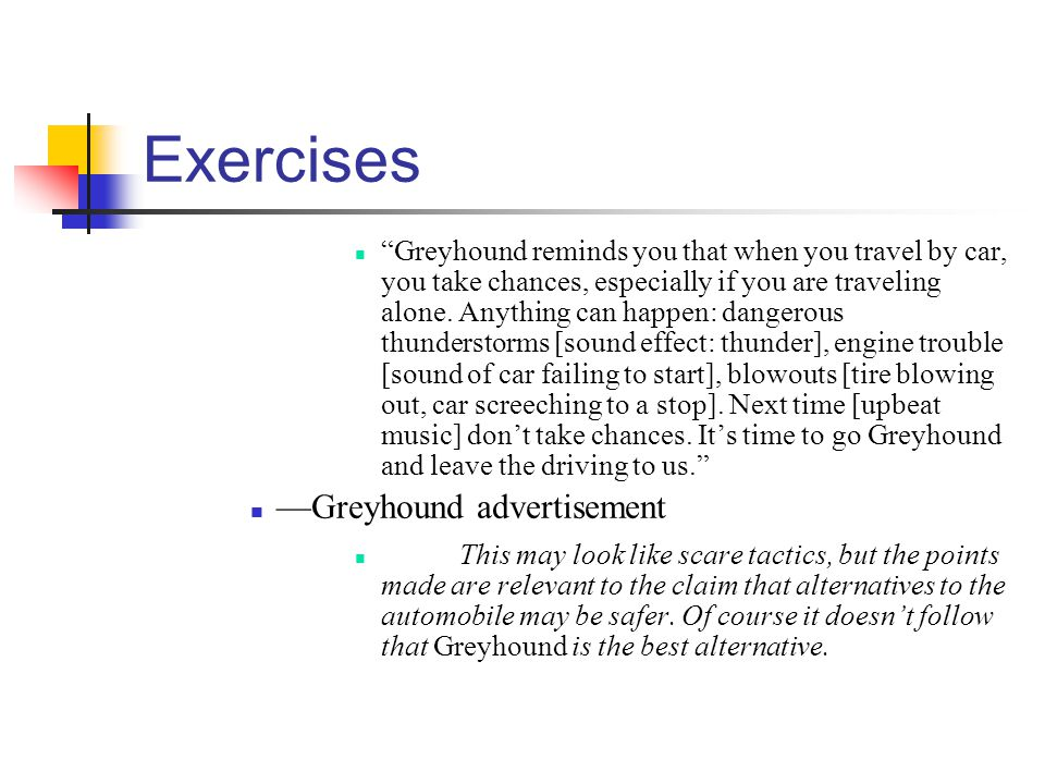 Exercises Greyhound reminds you that when you travel by car, you take chances, especially if you are traveling alone.