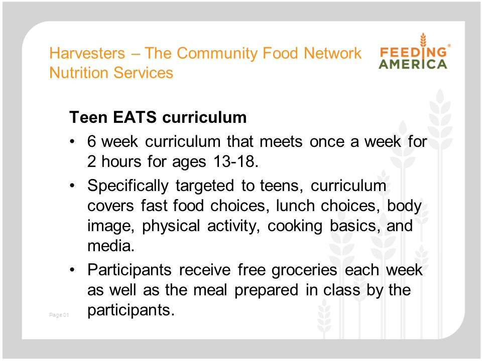 Harvesters – The Community Food Network Nutrition Services Teen EATS curriculum 6 week curriculum that meets once a week for 2 hours for ages 13-18. S