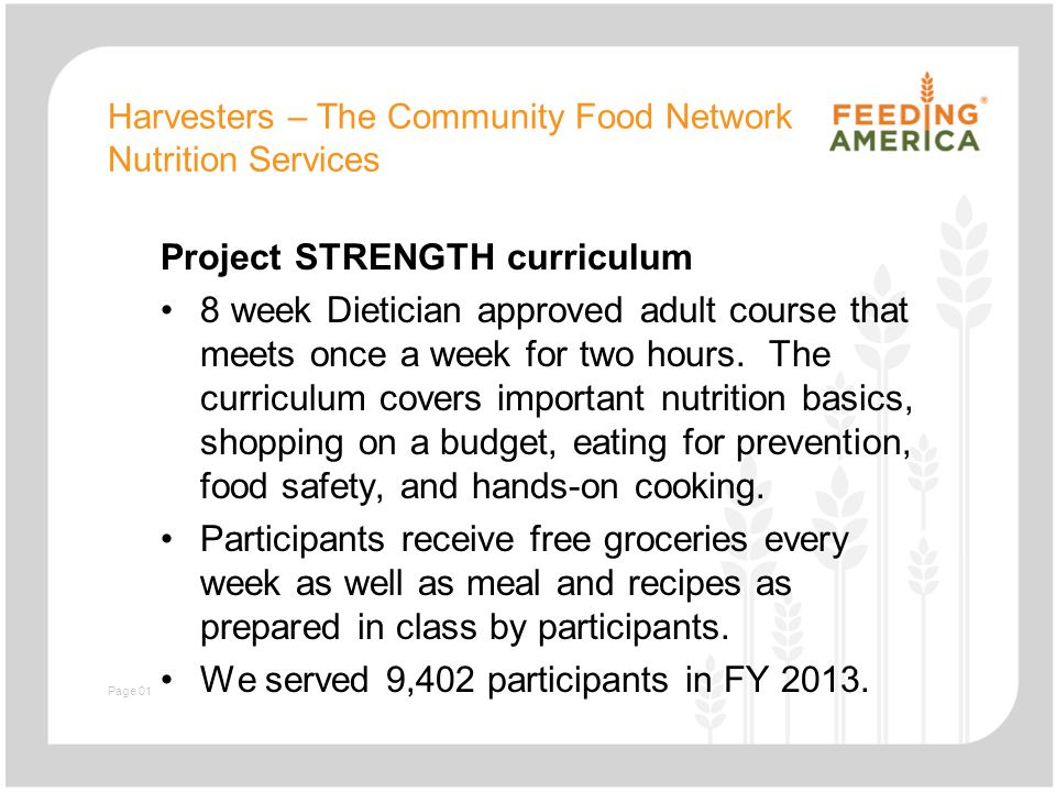 Harvesters – The Community Food Network Nutrition Services Project STRENGTH curriculum 8 week Dietician approved adult course that meets once a week for two hours.