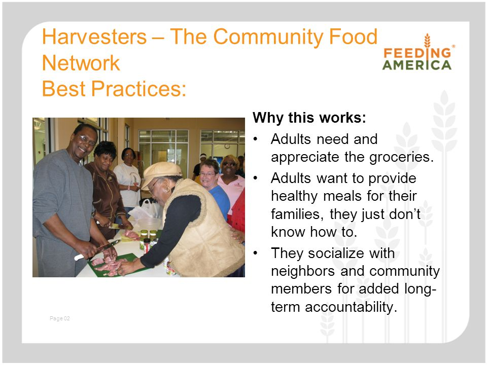 Slide with text and image Harvesters – The Community Food Network Best Practices: Why this works: Adults need and appreciate the groceries.
