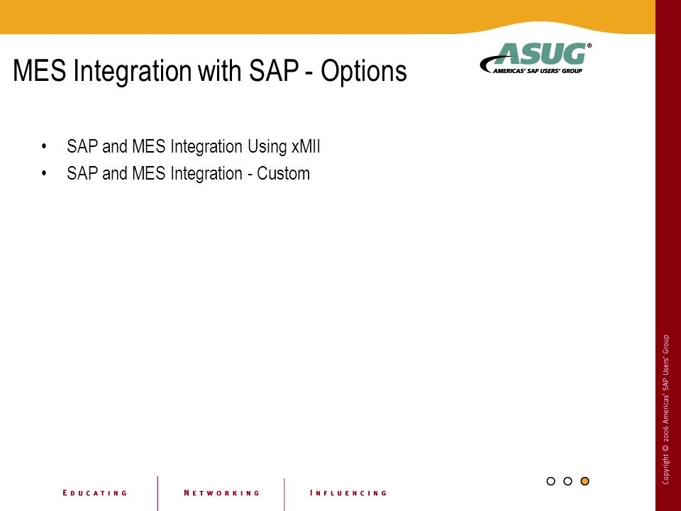 MES Integration with SAP - Options SAP and MES Integration Using xMII SAP and MES Integration - Custom