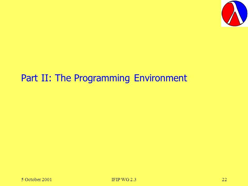 5 October 2001IFIP WG 2.322 Part II: The Programming Environment