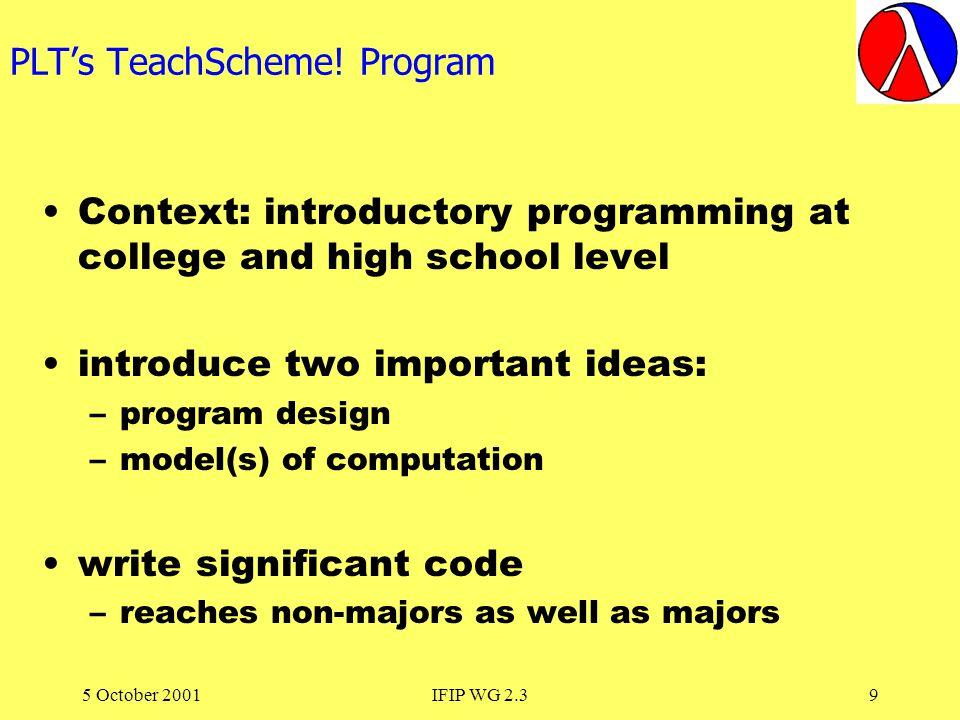 5 October 2001IFIP WG 2.39 PLTs TeachScheme.