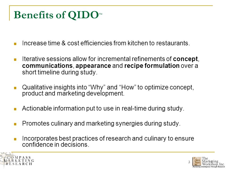 3 3 Benefits of QIDO Increase time & cost efficiencies from kitchen to restaurants.