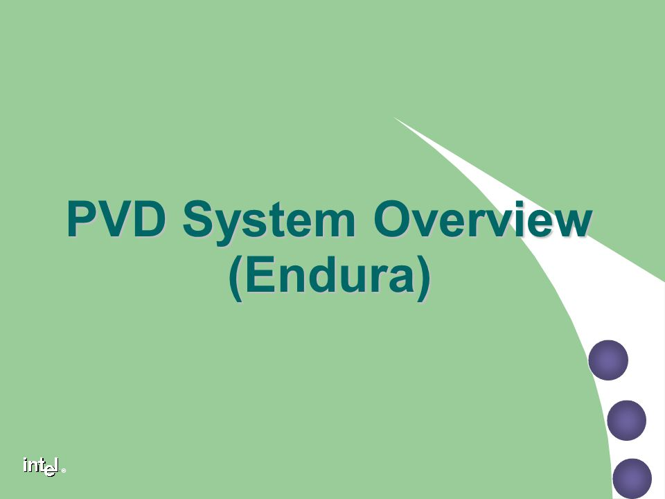 ® PVD System Overview (Endura)