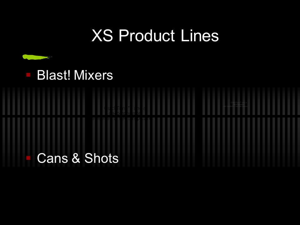XS Product Lines Blast! Mixers Cans & Shots