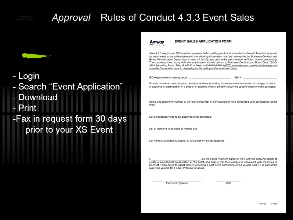 ApprovalRules of Conduct 4.3.3 Event Sales - Login - Search Event Application - Download - Print -Fax in request form 30 days prior to your XS Event