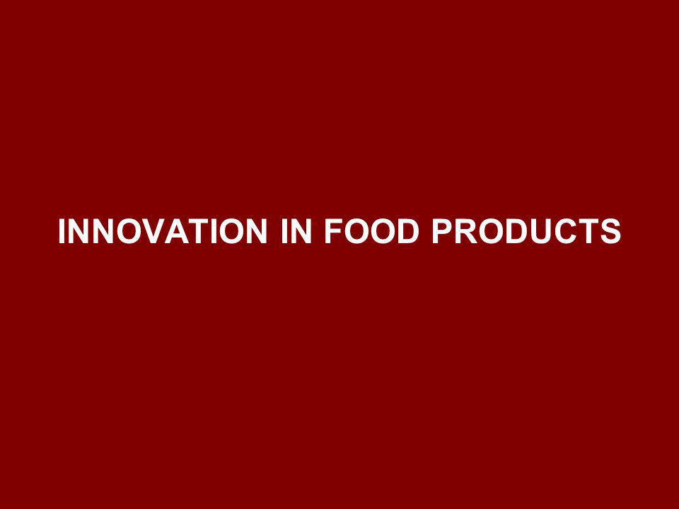 INNOVATION IN FOOD PRODUCTS