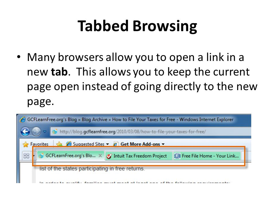 Tabbed Browsing Many browsers allow you to open a link in a new tab.