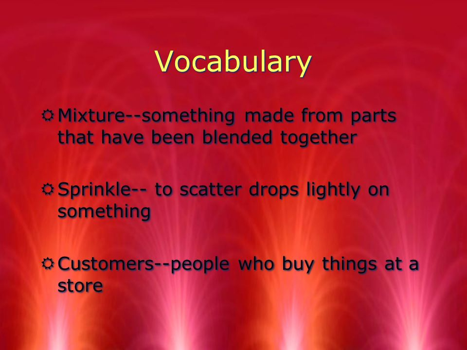 Vocabulary RInternational--involving two or more countries, worldwide RCulture--group of people who share traditions, customs, and laws that they live by RIngredients-- parts that make up a mixture RInternational--involving two or more countries, worldwide RCulture--group of people who share traditions, customs, and laws that they live by RIngredients-- parts that make up a mixture