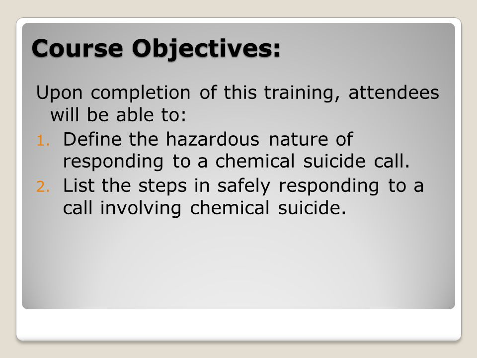 Responding to chemical suicides Carefully size up any situation involving an unresponsive person in an enclosed space.